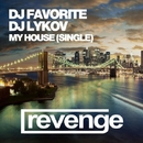 My House - Single/DJ Favorite & DJ Lykov