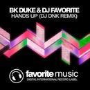 Hands Up - Single/DJ Favorite & DJ Dnk & BK Duke