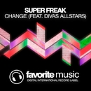 Change - Single/Super Freak & Divas AllStars