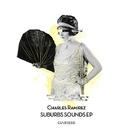 Suburbs Sounds EP/Charles Ramirez