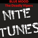 The Deadly Vipers/Blue Mood