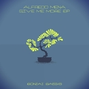 Give Me More EP/Alfredo Mena
