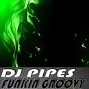 Funkin Groovy/DJ-Pipes