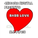 Bass Love/DJ-Pipes