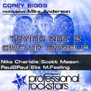 Trying Not 2 Give Up Myself/Corey Biggs and Mike Anderson