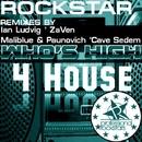 Who's High 4 House (The Remixes)/Rockstar