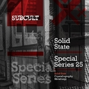 SUB CULT Special Series EP 25/Solid State