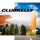 CLUBKELLY EP/CLUBKELLY