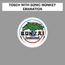 Emanation/Tosch with Sonic Monkey
