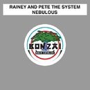 Nebulous/Rainey and Pete The System