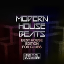 Modern House Beats (Best House Edition For Clubs)/MDV & Army & Anti-Funky & Cristiano Sberla & DJ Sit & Domix & DJ Francis & Peter Van Garay & Di Miro' Experience & Disco Rouge & Disco Blu & Louis Roma & Concepito & Asm & Mademoiselle & DJ E.s.s. & Devex & Da Side & Body 2 Voice & Sunbeam