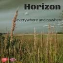 Everywhere And Nowhere - Single/Horizon