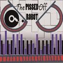 The Pissed Off Robot/The Pissed Off Robot