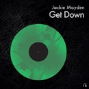 Get Down - Single/Jackie Mayden