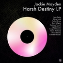Harsh Destiny Lp/Jackie Mayden
