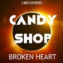 Broken Heart/Candy Shop
