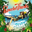 SEVEN SHOWERS/SpecialThanks