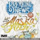 Freeze/Breaking News & Alaska MC & Mutantbreakz & Se7en Deadly