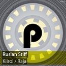 Kiiroi / Raja/Ruslan Stiff