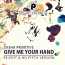 Give Me Your Hand [Re-Edit]/Sasha Primitive