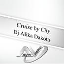 Cruise By City/Dj Alika Dakota