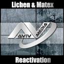 Reactivation/Lichen & Matex
