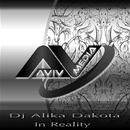 In Reality/Dj Alika Dakota