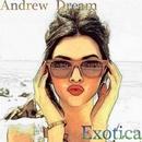 Exotica - Single/Andrew Dream