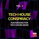 Tech House Conspiracy, Vol. 3 (Playground For Tech House Music)/2Black & Josemar Tribal Project & Danny J Crash & Kidama & Ourthing & Erika Lopez & Mobacho Meza & M.O.F. & Jeanclaudemaurice & Miki Zara & Nick Shoe