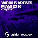 Miami 2016 Compilation/DJ Favorite & DJ Kharitonov & Will Fast & DJ Lykov & DJ Zhukovsky & Mars3ll & Major Lover & Incognet & DJ Dnk & Divas AllStars & Dave Ramone & Superfreak & Ektonix & SugarMamMas & Mr. Spider