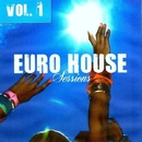Euro House Sessions Vol. 1/Switch Cook & Candy Shop & Jeremy Diesel & The Rubber Boys & Various & FICO