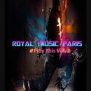 Royal Music Paris #Play This Vol.3/Outerspace & Royal Music Paris & Philippe Vesic & Big Room Academy & Galaxy & MCJCK
