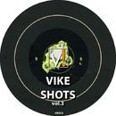 Vike Shots Vol.3/DJ Alien & Joe Dominguez & Antonio Morph Carassi & Michael Fiorente & Giax Pj & Dj Kenzo