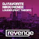 Louder (Official Single)/DJ Favorite & DJ Kharitonov & Nikki Renee & Theory & Mars3ll & DJ Dnk & Mainstream Bitch