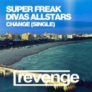 Change/Super Freak & Divas AllStars