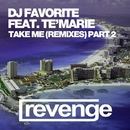Take Me (Remixes Part 2)/DJ Favorite & Mars3ll & Te'Marie & Jonvs