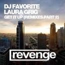 Get It Up (Remixes Part 2)/DJ Favorite & Grander & Laura Grig & Loud Bit Project & Dirty B & Might Lazky & DJ Max-Wave