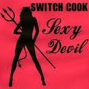 Sexy Devil/Switch Cook
