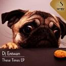 These Times/Dj Entwan