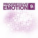 Progressive Emotion, Vol. 9/1Touch & Jimmy Roqsta & Arthur Deep & Magnetic Brothers & NAXOUND & DimaY & Ange & Pozitive & Magshine & Sanya Shelest & Escenda & Spatree & Reflection Soul & Jadeck & CrissCross & BarBQ & Grandmums & Invisible Brothers & Aaron Static & Tvardovsky