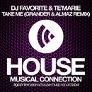 Take Me - Single/DJ Favorite & Te'Marie & Grander & Almaz