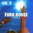 Euro House Sessions Vol. 3/Candy Shop & Various & FICO
