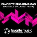 Bad Girls - Single/DJ Favorite & Incognet & SugarMamMas