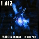 Made In Trance - In The Mix/I-Biz