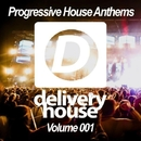 Progressive House Anthems (Volume 001)/DJ Favorite & Drop Killers & Brilliant Brothers & Paula P'Cay & Recovery Mafia & Incognet & DJ Dnk & Mainstream Bitch & Niela Rocks & Kristina Mailana & BK Duke & SugarMamMas & Almost Home Remix