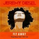 Fly Away - Single/Jeremy Diesel