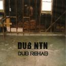 Dub Rehab/DUB NTN