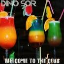 Welcome To The Club - Single/Dino Sor