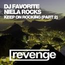 Keep On Rocking (Part 2)/DJ Favorite & Mars3ll & Grander & Niela Rocks