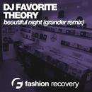 Beautiful Night - Single/DJ Favorite & Theory & Grander